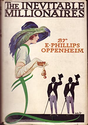 The Inevitable Millionaires: Oppenheim, E. Phillips