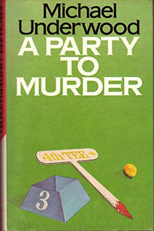 A Party to Murder: Underwood, Michael