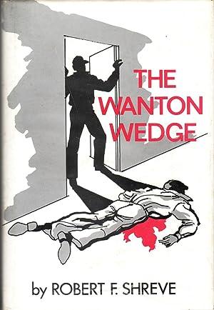 The Wanton Wedge: Shreve, Robert F.
