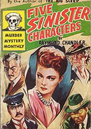 Five Sinsiter Characters: Chandler, Raymond