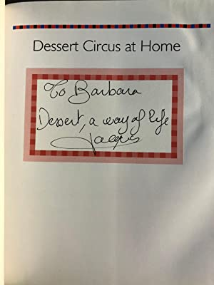 Dessert Circus at Home: Fun, Fanciful, And: Jacques Torres