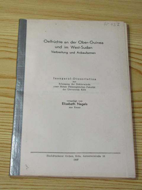 Ölfrüchte an der Ober - Guinea und: Nagels, Elisabeth: