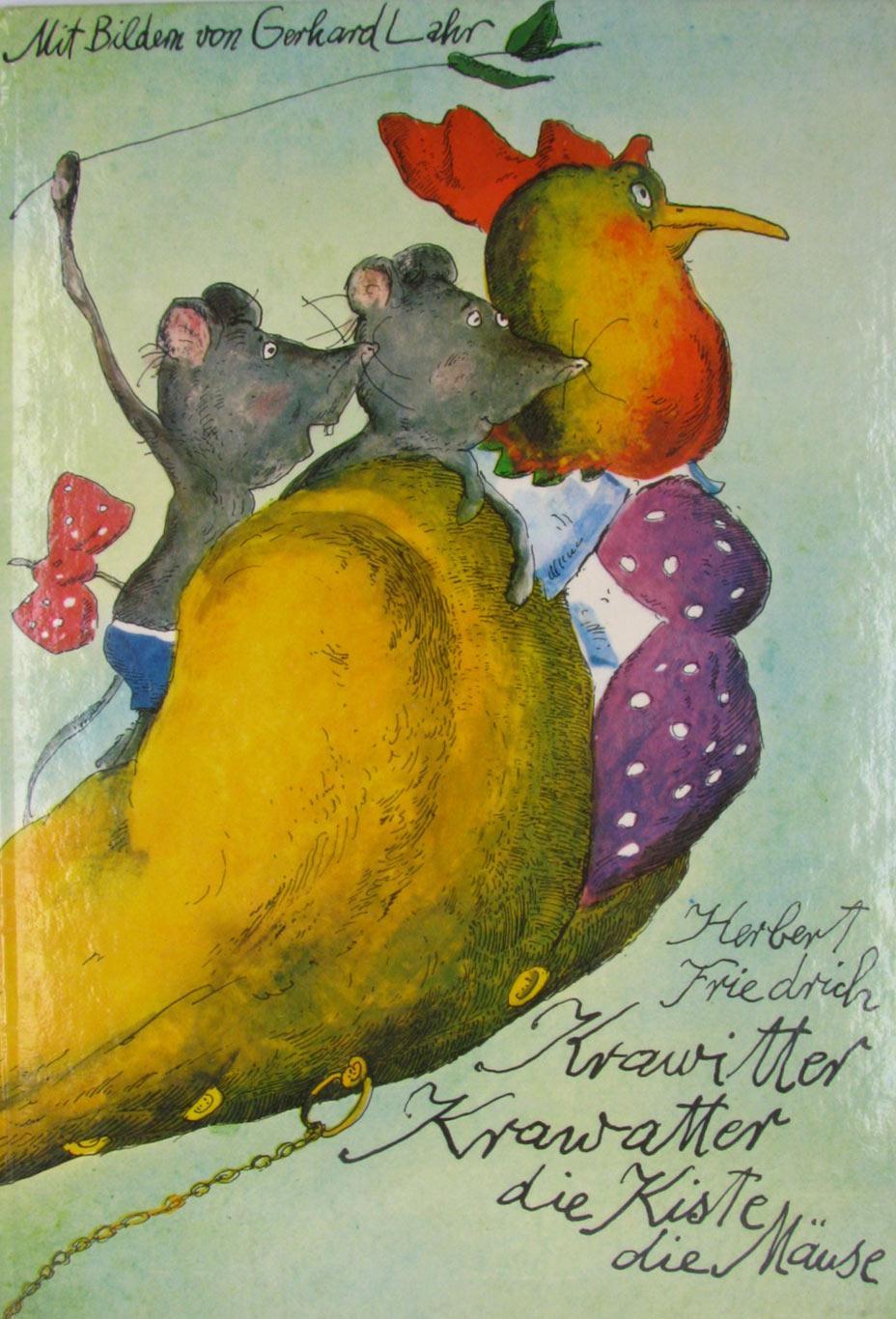 Krawitter, Krawatter, die Kiste, die Mäuse,: Friedrich, Herbert und