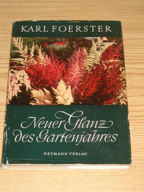 Neuer Glanz des Gartenjahres,: Foerster, Karl: