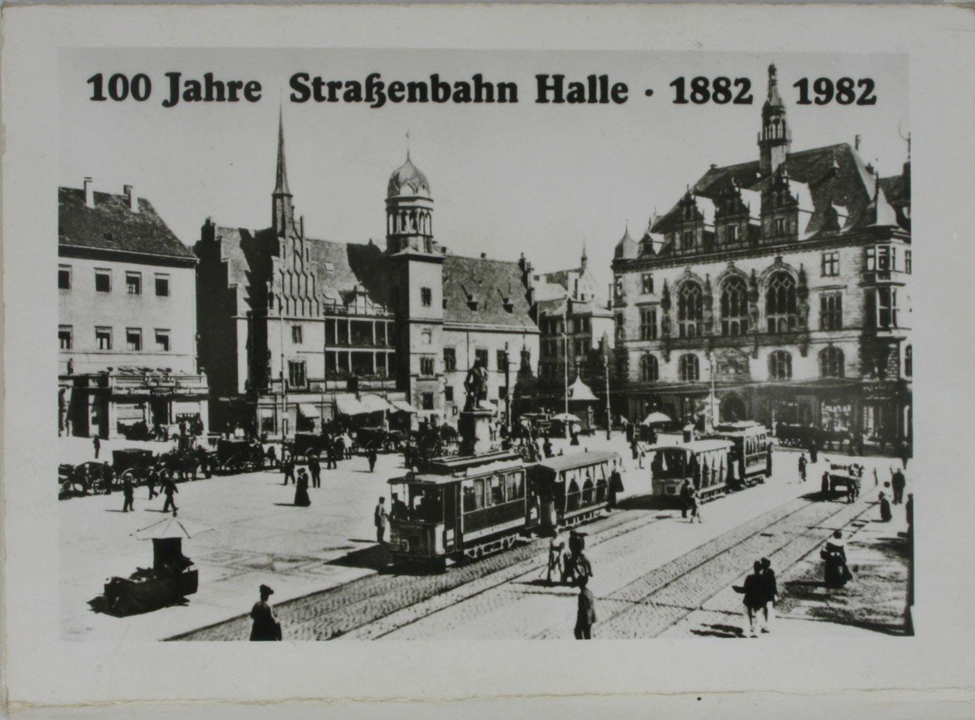 100 Jahre Straßenbahn Halle 1882-1982,