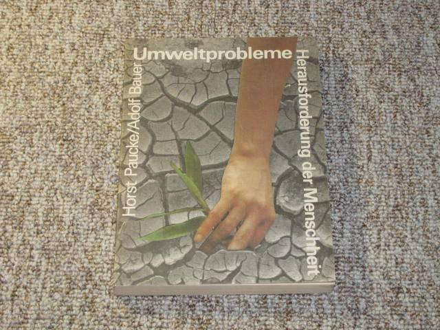 Umweltschutzprobleme-Herausforderung der Menschheit,: Paucke, Horst und