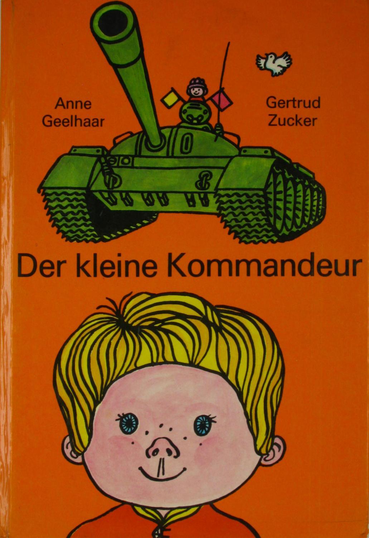 Der kleine Kommandeur,: Geelhaar, Anne und