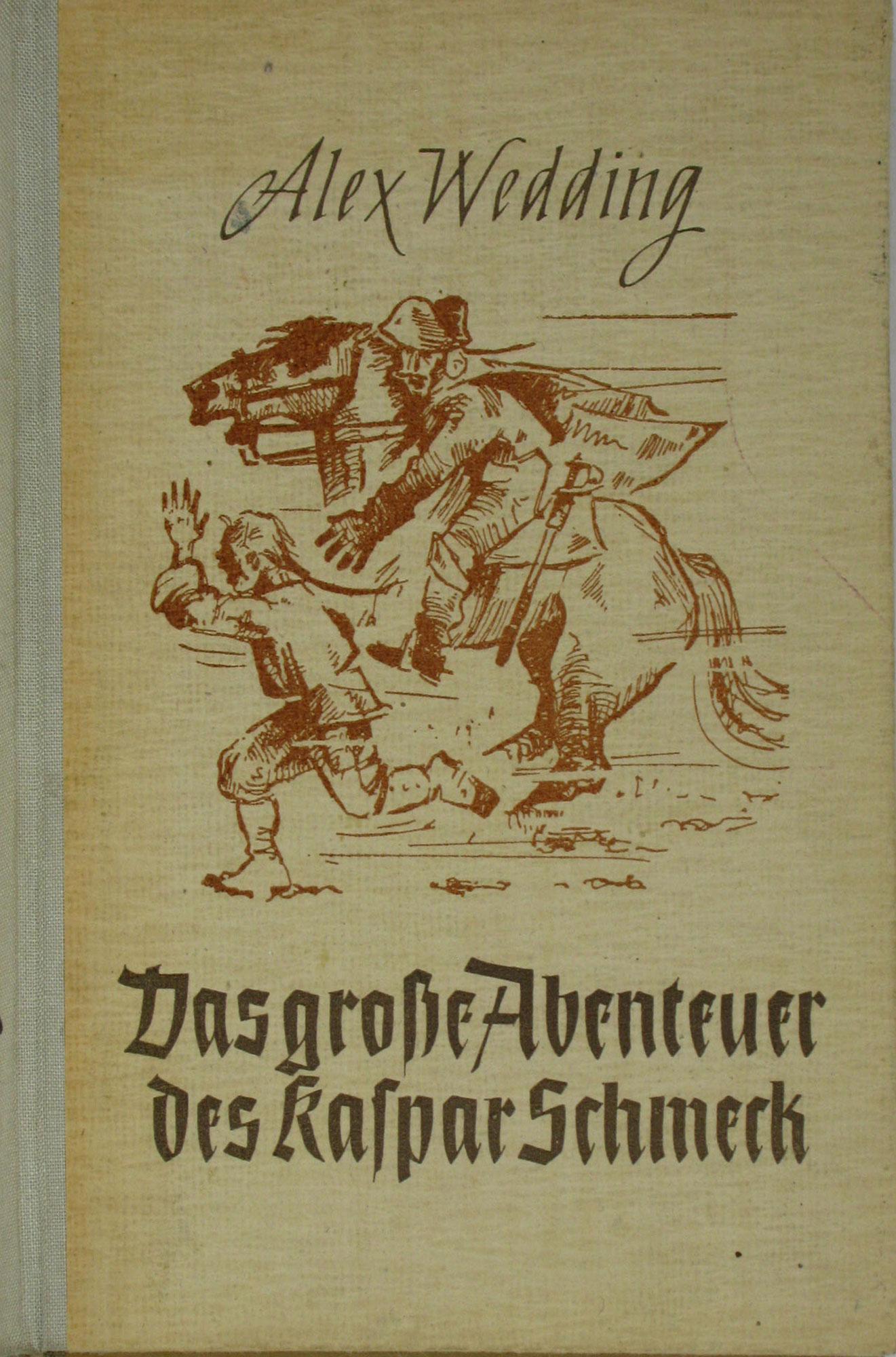 Das große Abenteuer des Kaspar Schmeck,: Wedding, Alex: