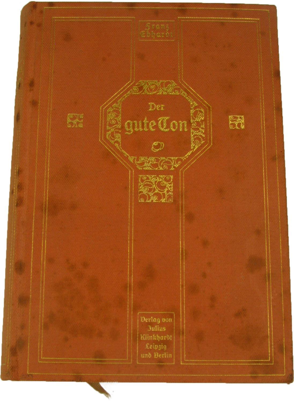 Der gute Ton in allen Lebenslagen,: Ebhardt, Franz (Hrsg.):