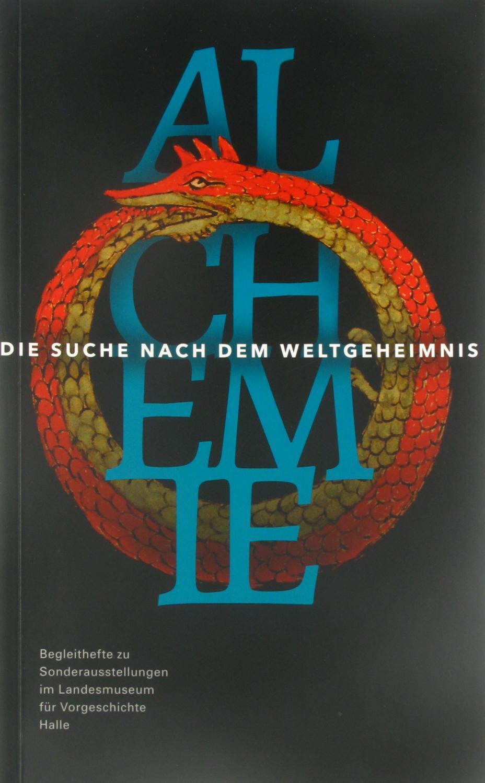 Alchemie. Die Suche nach dem Weltgeheimnis.,: Meller, Harald (Hrsg.):