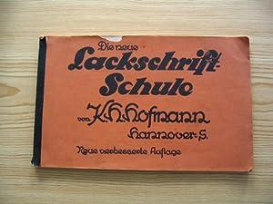 Die neue Lackschrift-Schule,: Hofmann, K. H.: