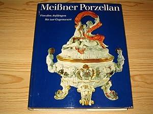 Meißner Porzellan - Von den Anfängen bis: Walcha, Otto und