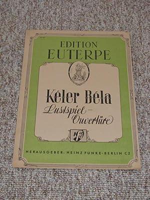Lustspiel-Ouvertüre,: Keler, Bela:
