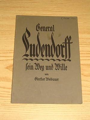 General Ludendorff - Sein Weg und Wille,: Weidauer, Günther: