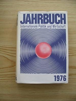 Jahrbuch der Internationalen Politik und Wirtschaft 1976,: Institut für Weltwirtschaft