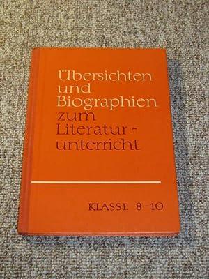Übersichten und Biographien zum Literaturunterricht Klasse 8-10,: Autorenkollektiv: