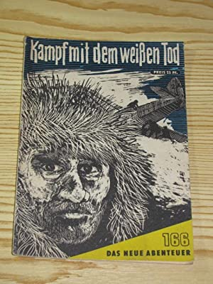 Kampf mit dem weißen Tod,: Waldner, Ulrich: