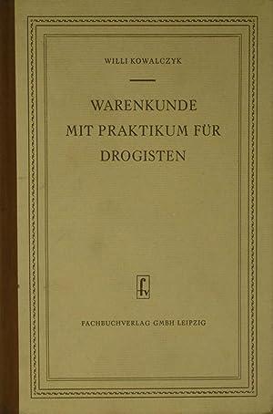Warenkunde mit Praktikum für Drogisten,: Kowalczyk, Willi: