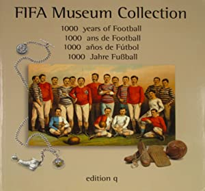 FIFA Museum Collection. 1000 Jahre Fußball.,: Autorenkollektiv: