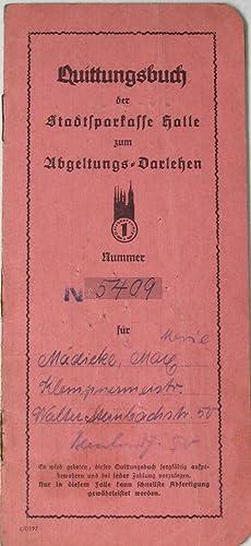 Quittungsbuch der Stadtsparkasse Halle zum Abgeltungs-Darlehen (Nr.