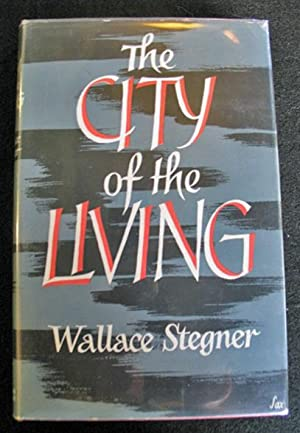 The City of the Living: Wallace Stegner