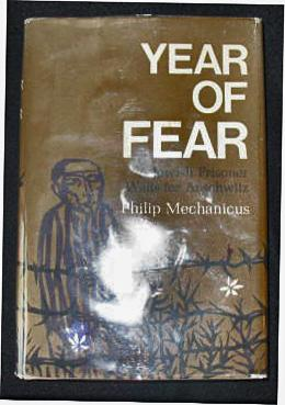 Year of Fear / A Jewish Prisoner Waits for Auschwitz: Philip Mechanicus