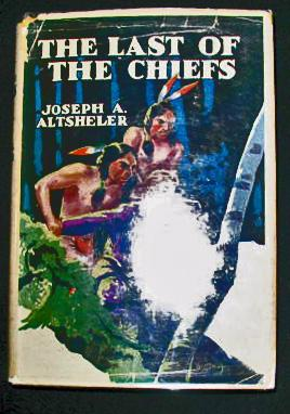 The Last of the Chiefs: Joseph A. Altsheler
