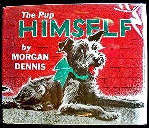 The Pup Himself: Morgan Dennis