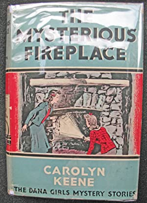 The Mysterious Fireplace: Carolyn Keene