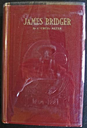 James Bridger: J. Cecil Alter