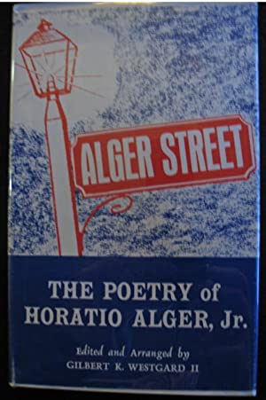 The Poetry of Horatio Alger, Jr.: Gilbert K. Westgard II