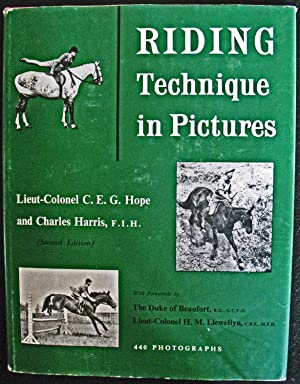 Riding Technique in Pictures: Lieut-Colonel C.E.G. Hope and Charles Harris