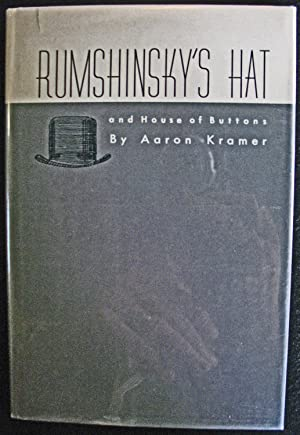 Rumshinsky's Hat and House of Buttons: Aaron Kramer