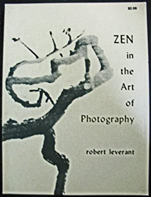Zen in the Art of Photography: Robert Leverant