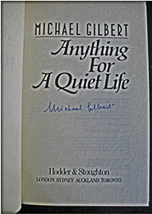 Anything for a Quiet Life: Michael Gilbert