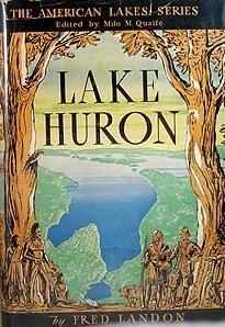 Lake Huron: The American Lakes Series: Fred Landon