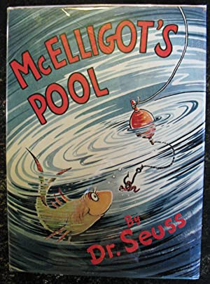 McElligot's Pool: Dr. Seuss (Theodor Seuss Geisel)