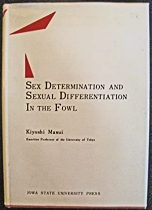 Sex Determination and Sexual Differentation in the Fowl: Kiyoshi Masui