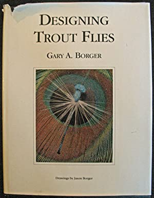Designing Trout Flies: Gary A. Borger