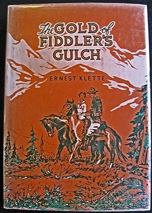 The Gold of Fiddler's Gulch: Ernest Klette
