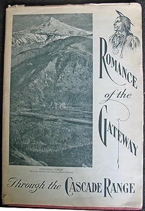 Romance of the Gateway Through the Cascade Range: Samuel Christopher Lancaster