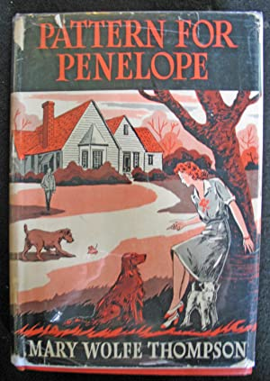 Pattern For Penelope: Mary Wolfe Thompson