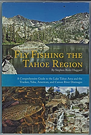 Fly Fishing the Tahoe Region: Stephen Rider Haggard