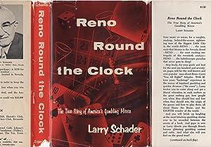 Reno Round the Clock: The True Story: Larry Schader