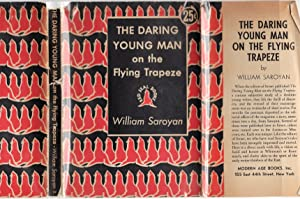 The Daring Young Man on the Flying Trapeze: William Saroyan