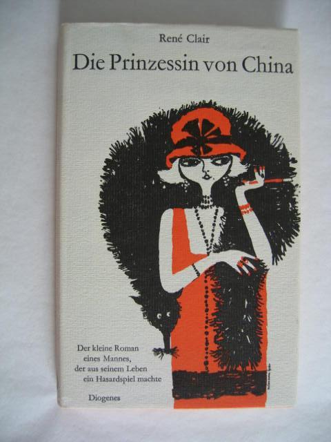Die Prinzessin von China. Roman. Deutsch von: Clair, Rene
