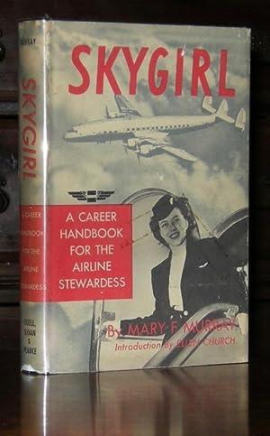 Skygirl, a Career Handbook for the Airline: Murray, Mary F.