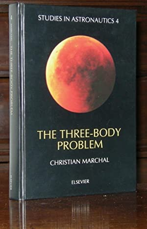 The Three-Body Problem (Studies in Astronautics 4): C. Marchal