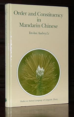 Order and Constituency in Mandarin Chinese (Studies in Natural Language and Linguistic Theory)