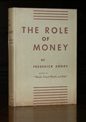 The Role of Money: What it should be, contrasted with what it has become.